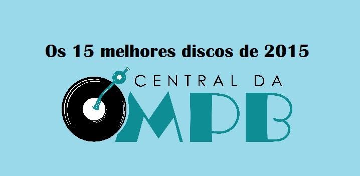 central-da-mpb-os-15-discos-de-2015